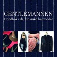 Gentlemannen: handbok i det klassiska herrmodet