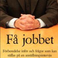 Få jobbet; Din bok mot framgång